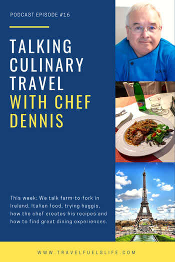 TALKING CULINARY TRAVEL WITH CHEF DENNIS